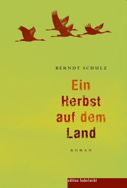Ein Herbst auf dem Land von Schulz,  Berndt