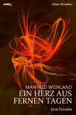 EIN HERZ AUS FERNEN TAGEN von Weinland,  Manfred