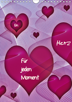 Ein Herz für jeden Moment (Wandkalender 2019 DIN A4 hoch) von Burlager,  Claudia