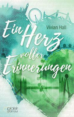 Ein Herz voller Erinnerungen von Hall,  Vivian