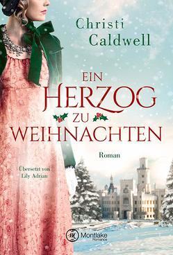 Ein Herzog zu Weihnachten von Adrian,  Lily, Caldwell,  Christi