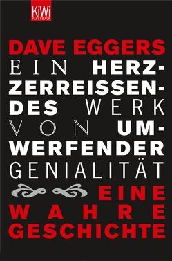 Ein herzzerreißendes Werk von umwerfender Genialität von Eggers,  Dave