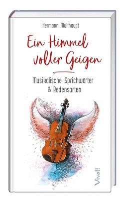 Ein Himmel voller Geigen von Multhaupt,  Hermann