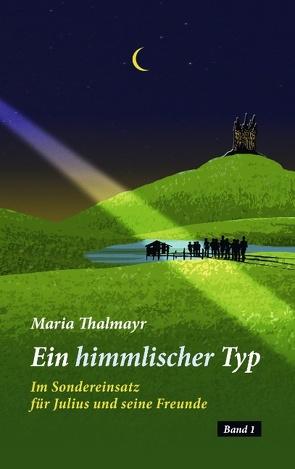 Ein himmlischer Typ von Thalmayr,  Maria
