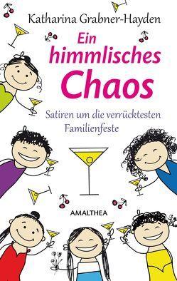Ein himmlisches Chaos von Grabner-Hayden,  Katharina