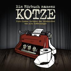 Ein Hörbuch namens Kotze von Gräbeldinger,  Alex
