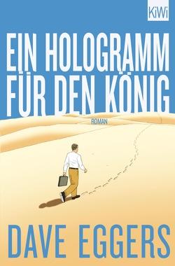 Ein Hologramm für den König von Eggers,  Dave, Timmermann,  Klaus, Wasel,  Ulrike