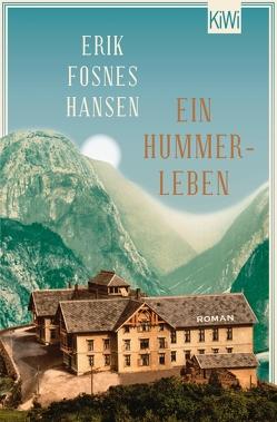 Ein Hummerleben von Fosnes Hansen,  Erik, Schmidt-Henkel,  Hinrich