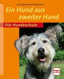 Ein Hund aus zweiter Hand von Griebel,  Ann-Sophie, Krivy,  Petra