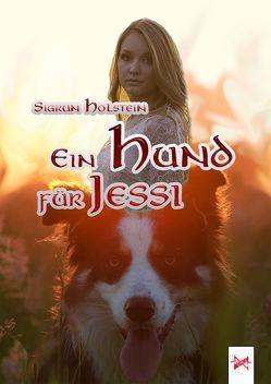 Ein Hund für Jessi von Holstein,  Sigrun