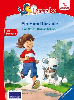 Ein Hund für Jule – Leserabe ab 1. Klasse – Erstlesebuch für Kinder ab 6 Jahren von Mayer,  Gina, Schroeder,  Gerhard