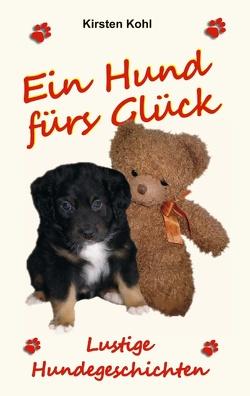 Ein Hund fürs Glück von Kohl,  Kirsten