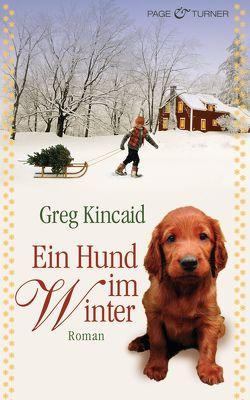 Ein Hund im Winter von Kincaid,  Greg, Zigldrum,  Gabriele