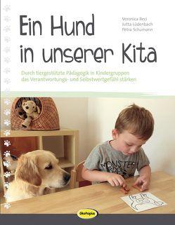 Ein Hund in unserer Kita von Beci,  Veronika, Lüdenbach,  Jutta, Schumann,  Petra