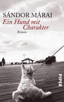 Ein Hund mit Charakter von Márai,  Sándor, Zeltner,  Ernö