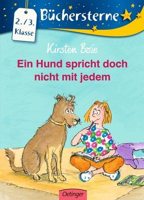 Ein Hund spricht doch nicht mit jedem von Boie,  Kirsten, Brix,  Silke