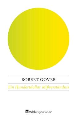 Ein Hundertdollar Mißverständnis von Gover,  Robert, Wollschläger,  Hans