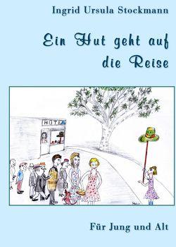 Ein Hut geht auf die Reise von Stockmann,  Ingrid Ursula