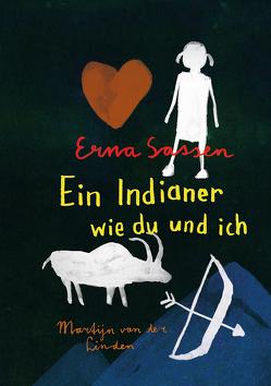 Ein Indianer wie du und ich von Erdorf,  Rolf, Linden,  Martijn van der, Sassen,  Erna
