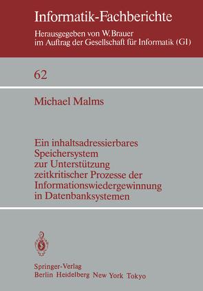 Ein inhaltsadressierbares Speichersystem zur Unterstützung zeitkritischer Prozesse der Informationswiedergewinnung in Datenbanksystemen von Malms,  M.