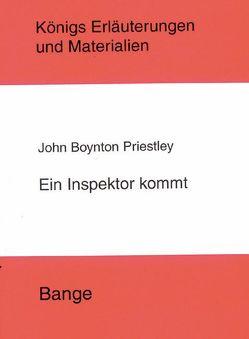 Ein Inspektor kommt (An Inspector Calls). Textanalyse und Interpretation. von Poppe,  Reiner, Priestley,  John B