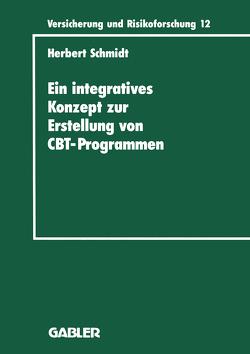 Ein integratives Konzept zur Erstellung von Computer-Based-Training-Programmen von Schmidt,  Herbert