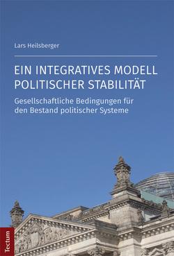 Ein integratives Modell politischer Stabilität von Heilsberger,  Lars