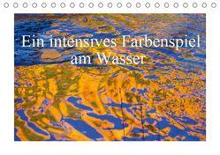 Ein intensives Farbenspiel am Wasser (Tischkalender 2019 DIN A5 quer) von Kramer,  Christa
