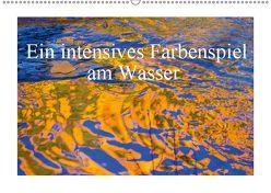 Ein intensives Farbenspiel am Wasser (Wandkalender 2019 DIN A2 quer)