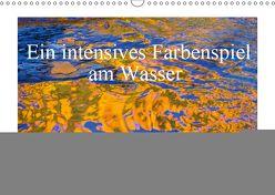 Ein intensives Farbenspiel am Wasser (Wandkalender 2019 DIN A3 quer) von Kramer,  Christa