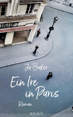 Ein Ire in Paris von Baker,  Jo, Schwenk,  Sabine