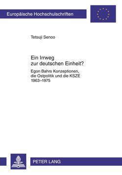 Ein Irrweg zur deutschen Einheit? von Senoo,  Tetsuji