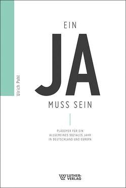 Ein JA muss sein von Garlichs,  Jens U., Kotowski,  Jan M., Pohl,  Ulrich, Vollmer,  Johann J.