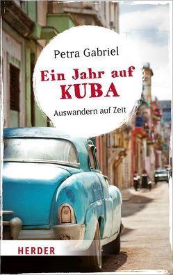 Ein Jahr auf Kuba von Gabriel,  Petra