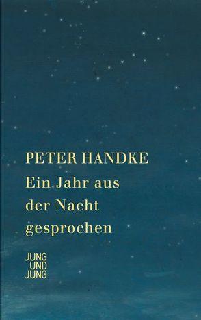 Ein Jahr aus der Nacht gesprochen von Handke,  Peter