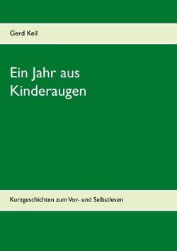Ein Jahr aus Kinderaugen von Keil,  Gerd
