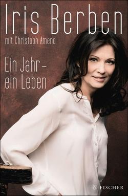 Ein Jahr – ein Leben von Amend,  Christoph, Berben,  Iris
