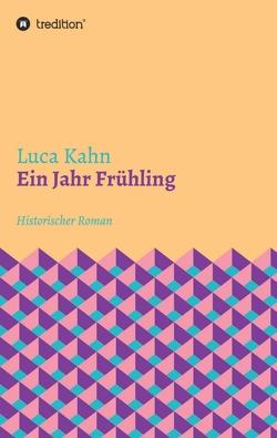 Ein Jahr Frühling von Kahn,  Luca