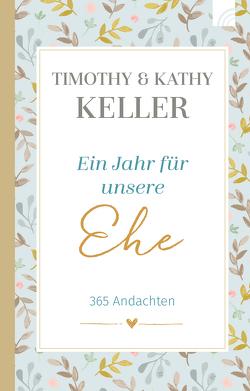 Ein Jahr für unsere Ehe von Keller,  Kathy, Keller,  Timothy