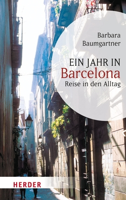 Ein Jahr in Barcelona von Baumgartner,  Barbara
