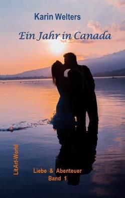 Ein Jahr in Canada von Karin,  Welters