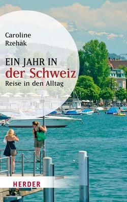 Ein Jahr in der Schweiz von Rzehak,  Caroline