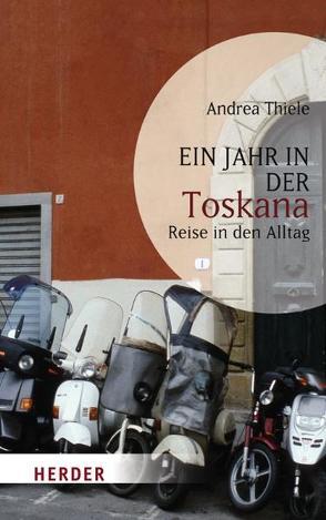 Ein Jahr in der Toskana von Thiele,  Andrea