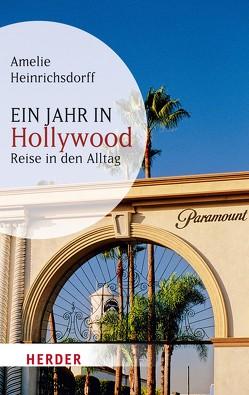 Ein Jahr in Hollywood von Heinrichsdorff,  Amelie
