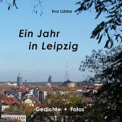 Ein Jahr in Leipzig von Lübbe,  Eva