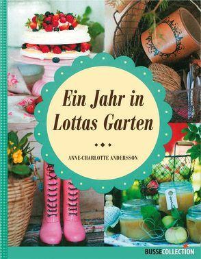 Ein Jahr in Lottas Garten von Andersson,  Anne-Charlotte, Watson,  Frauke