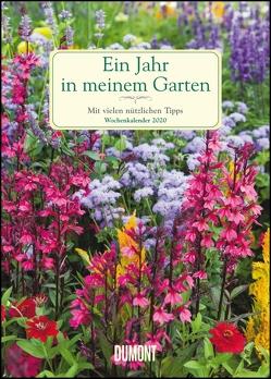 Ein Jahr in meinem Garten – Wochenkalender 2020 – Garten-Kalender mit 53 Blatt – Format 21,0 x 29,7 cm – Spiralbindung von DUMONT Kalenderverlag, Staffler,  Martin