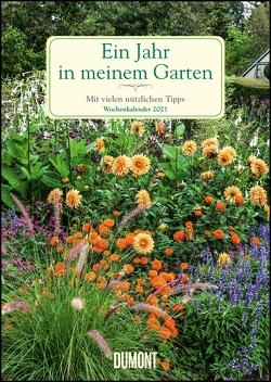 Ein Jahr in meinem Garten – Wochenkalender 2021 – Garten-Kalender mit 53 Blatt – Format 21,0 x 29,7 cm – Spiralbindung von Staffler,  Martin