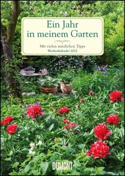 Ein Jahr in meinem Garten – Wochenkalender 2022 – Garten-Kalender mit 53 Blatt – Format 21,0 x 29,7 cm – Spiralbindung von Staffler,  Martin