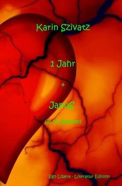 Ein Jahr + Janus von Szivatz,  Karin